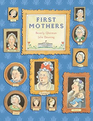 First Mothers by Beverly Gherman | Featured Book of the Day | wearewordnerds.com