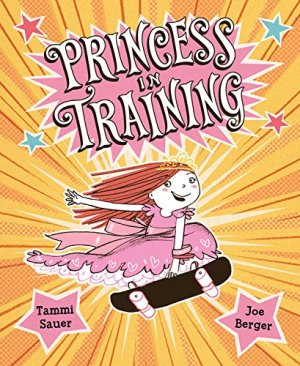 Princess in Training by Tammi Sauer   Featured Book of the Day   wearewordnerds.com