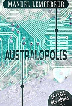 Livres Couvertures de Australopolis (Le Cycle des dômes t. 2)