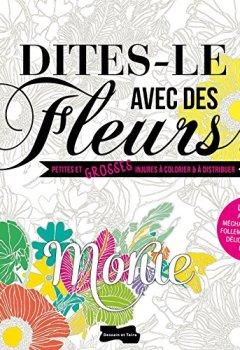 Livres Couvertures de Dites-le avec des fleurs !: Petites et grosses injures à colorier et à distribuer