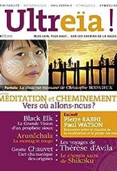 Livres Couvertures de Ultreïa !, N°4, Eté 2015 : Méditation Et Cheminements, Vers Où Allons Nous ?
