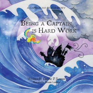 Being a Captain is Hard Work: A Captain No Beard Story (Volume 10) by Carole P. Roman | Featured Book of the Day | wearewordnerds.com
