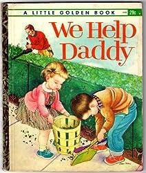 We Help Daddy- Golden Book
