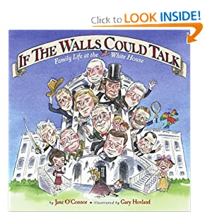 If the Walls Could Talk: Family Life at the White House