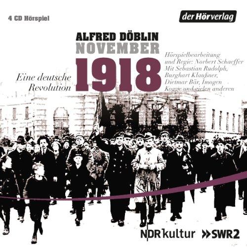 Alfred Döblin - November 1918: Eine deutsche Revolution (Der Hörverlag)