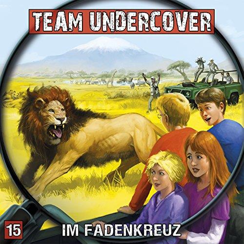 Team Undercover (15) Im Fadenkreuz - Contendo Media 2015