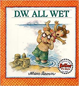 DW All Wet D W Series Marc Brown 9780316112680 Books