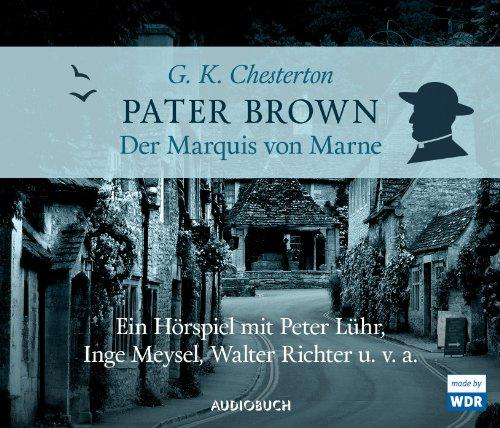Gilbert K. Chesterton - Pater Brown: Der Marquis von Marne (Audiobuch)