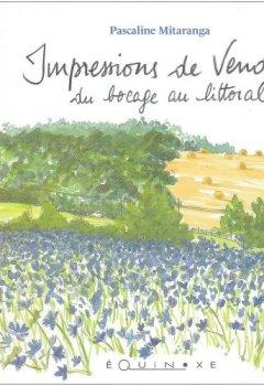 Livres Couvertures de Impressions de Vendée : Du bocage au littoral
