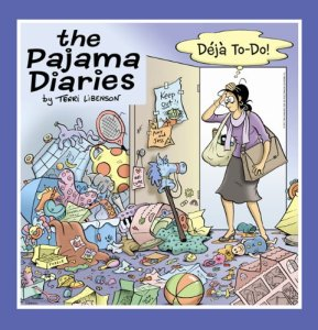 The Pajama Diaries: Deja To-Do! Terri Libenson