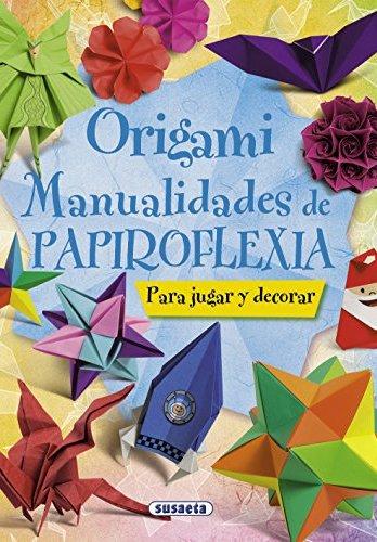 Origami: Manualidades de papiroflexia de Equipo Susaeta