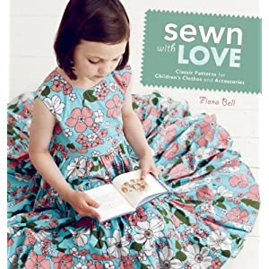 Sewn With Love: Classic Patterns for Children's Clothes and Accessories