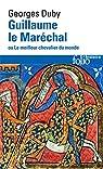 Guillaume le Maréchal, ou le meilleur chevalier du monde