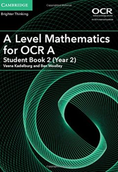 Livres Couvertures de A Level Mathematics for OCR A Student Book 2 (Year 2)