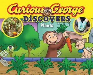 Curious George Discovers Plants (science storybook) by H. A. Rey | Featured Book of the Day | wearewordnerds.com