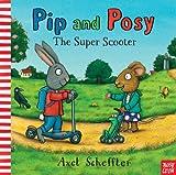 Pip and Posy: The Super Scooter [ハードカバー] / Nosy Crow (著); Axel Scheffler (イラスト); Nosy Crow (刊)