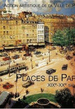 Livres Couvertures de Places de Paris XIXe-XXe siècles