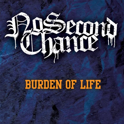 No Second Chance-Burden Of Life-CD-FLAC-2014-DeVOiD Download