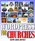 WordPress for Churches: How to Create Faith-Based Websites Using WordPress