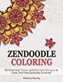 Zendoodle Coloring: 80 Charming Flower and Mandala Designs to Color and Feel Spiritually Enriched (zendoodle coloring, flower patterns, mandala)