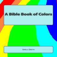 A Bible Book of Colors, Sheila Deeth