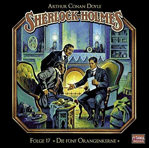 Sherlock Holmes (17) Die fünf Orangenkerne