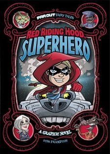 Red Riding Hood, Superhero: A Graphic Novel (Far Out Fairy Tales) by Otis Frampton| wearewordnerds.com