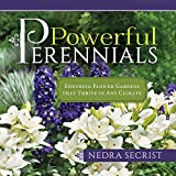Powerful Perennials: Enduring Flower Gardens That Thrive in Any Climate