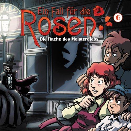 Ein Fall Für die Rosen (6) Die Rache des Meisterdiebs (Winterzeit)