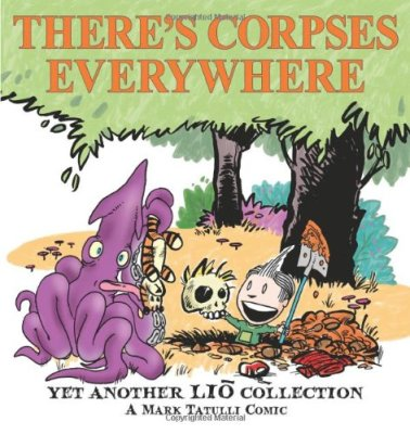 Theres Corpses Everywhere: Yet Another Lio Collection by Mark Tatulli