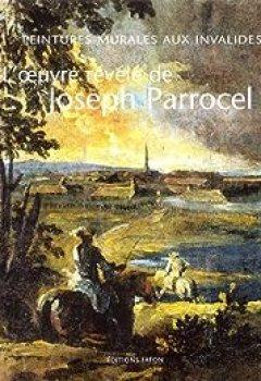 Livres Couvertures de L'oeuvre Révélé De Joseph Parrocel : Peintures Murales Aux Invalides