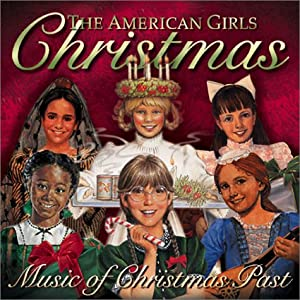 The American Girls Christmas - Music of Christmas Past
