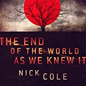 The End of the World as We Knew It | [Nick Cole]
