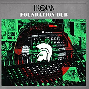 Trojan Dub-Foundation Dub