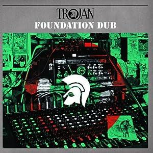 Trojan Dub-Foundation Dub