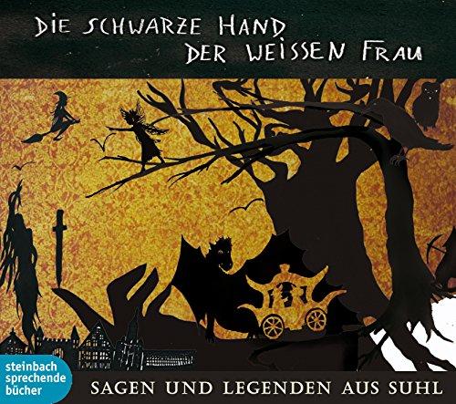 Kai-Uwe Kohlschmidt - Die schwarze Hand der weißen Frau (steinbach sprechende bücher)
