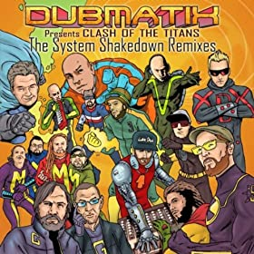 presents Clash Of The Titans (The System Shakedown Remixes)