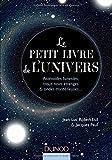 Le petit livre de l'Univers - Astéroïdes funestes, trous noirs étranges et ondes mystérieuses: Astéroïdes funestes, trous noirs étranges et ondes mystérieuses...