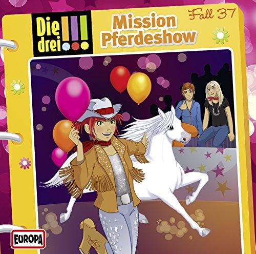 Die drei !!! (37) Mission Pferdeshow - Europa 2015