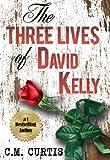 The Three Lives of David Kelly