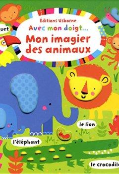 Livres Couvertures de Avec mon doigt... Mon imagier des animaux