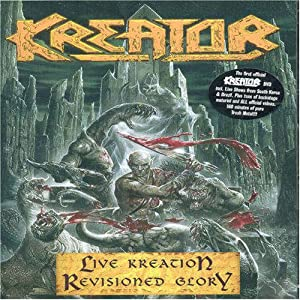 Kreator - Live Kreation: Revisioned Glory