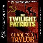 The Twilight Patriots | Charles D. Taylor