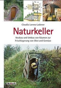 Livres Couvertures de Naturkeller: Neubau und Umbau von Räumen zur Frischlagerung von Obst und Gemüse