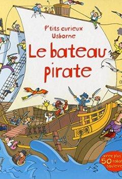 Livres Couvertures de Le bateau pirate - P'tits curieux Usborne