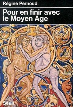 Livres Couvertures de Pour en finir avec le Moyen Age