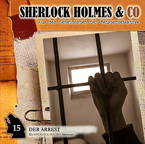 Sherlock Holmes & Co. (15) Der Arrest - Romantruhe Audio 2015