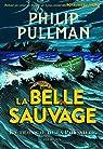 La Trilogie de la Poussiere, tome 1 : la Belle Sauvage