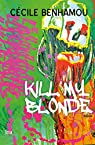 Kill my blonde