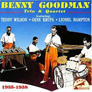 Benny Goodman - Trio & Quartet 1935-38 by Benny Goodman ...